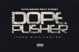 Yung Gwapa- Dope Pusher