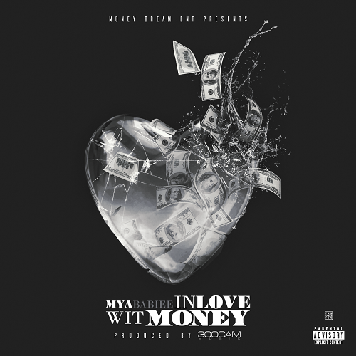 "[New Music]- Mya Babie ""In Love Wit Money"" @_MyaBabiee"