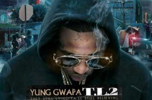 Yung Gwapa Drops Brand New Mixtape T.L.2