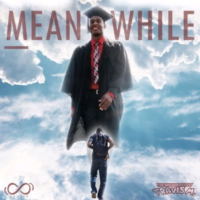 Travis M Delivers The Struggle with 'Meanwhile' @TravisMjustM