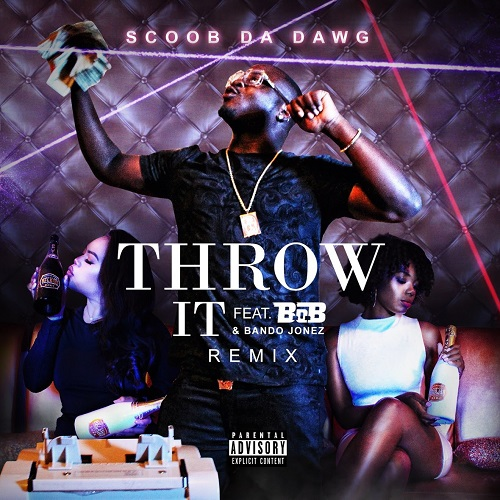 SCOOB DA DAWG -Throw It Featuring B.o.B. & Bando Jonez @ScoobyJr