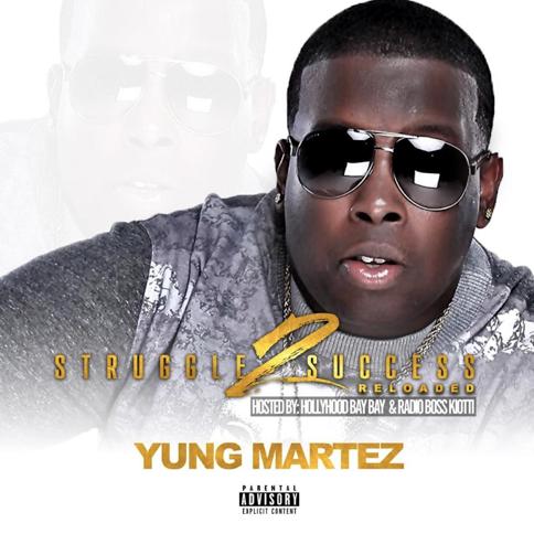 "New Mixtape- Yung Martez – ""Struggle 2 Success Reloaded"" @YungMartez_"