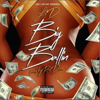[New Music] Lil D – Big Ballin Prod. By Red Drum @lild_famlyfe