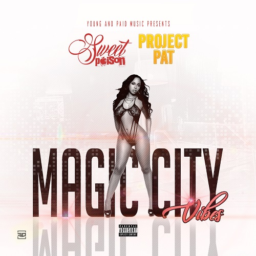 [Single] Sweet Poison ft Project Pat - Magic City Vibes  @sosweetpoison
