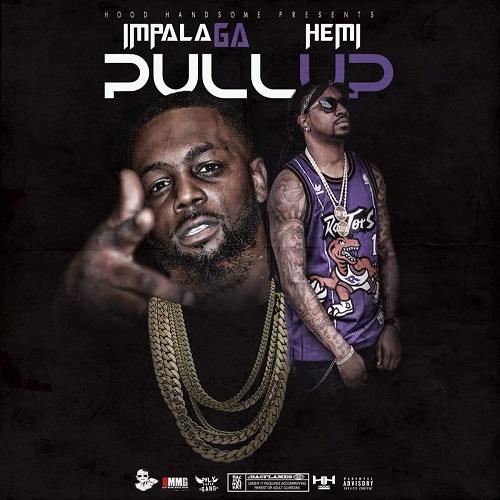 [New Music] Impala GA - Pull up (ft Rich Hemi) @impalagayeah