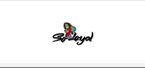[Video] SO LOYAL – IM GOOD @SoLoyal910