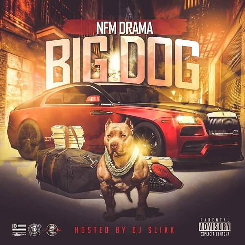 "[New Mixtape] NFM DRAMA- ""BIG DOG"" @dramakb23"