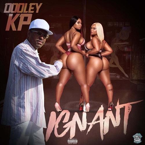 [New Single] Dooley KP- IGNANT @TheRealDooleyKP