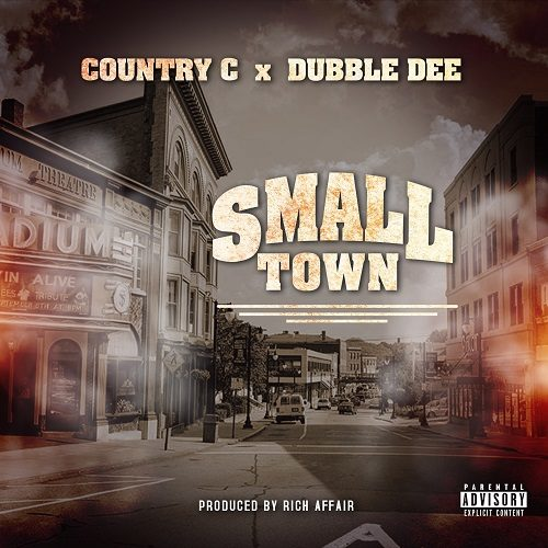 [New Music]- COUNTRY C x DUBBLE DEE - SMALL TOWN @countryclive