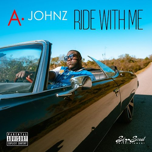 """A. Johnz bring Soul to new single """"Ride with Me."""" @ajohnzmusic"""
