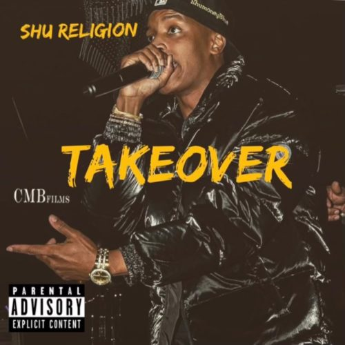 "Shu Religion is coming for everything he is owed with ""Takeover"" @shumoneyblue"